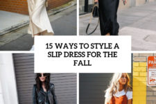 15 ways to style a slip dress for the fall cover