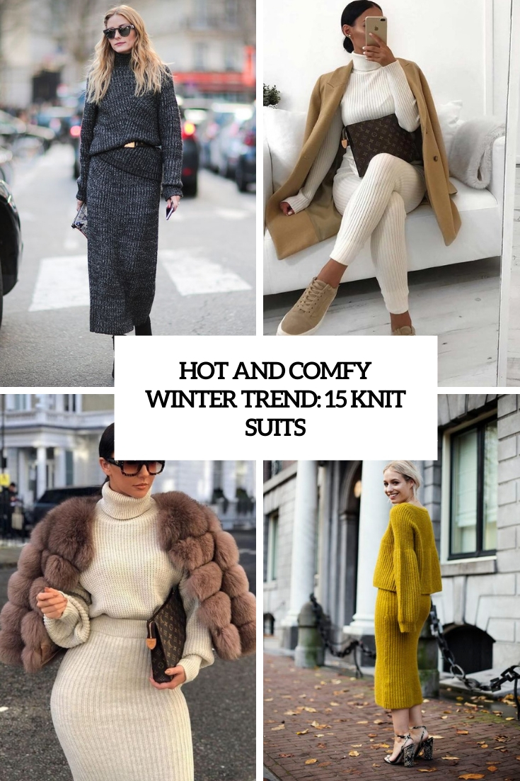 Hot And Comfy Winter Trend: 15 Knit Suits