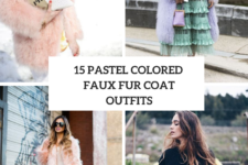 15 Excellent Outfits With Pastel Colored Faux Fur Coats