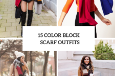 15 Look Ideas With Color Block Scarves
