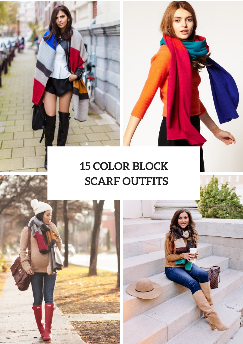 Look Ideas With Color Block Scarves