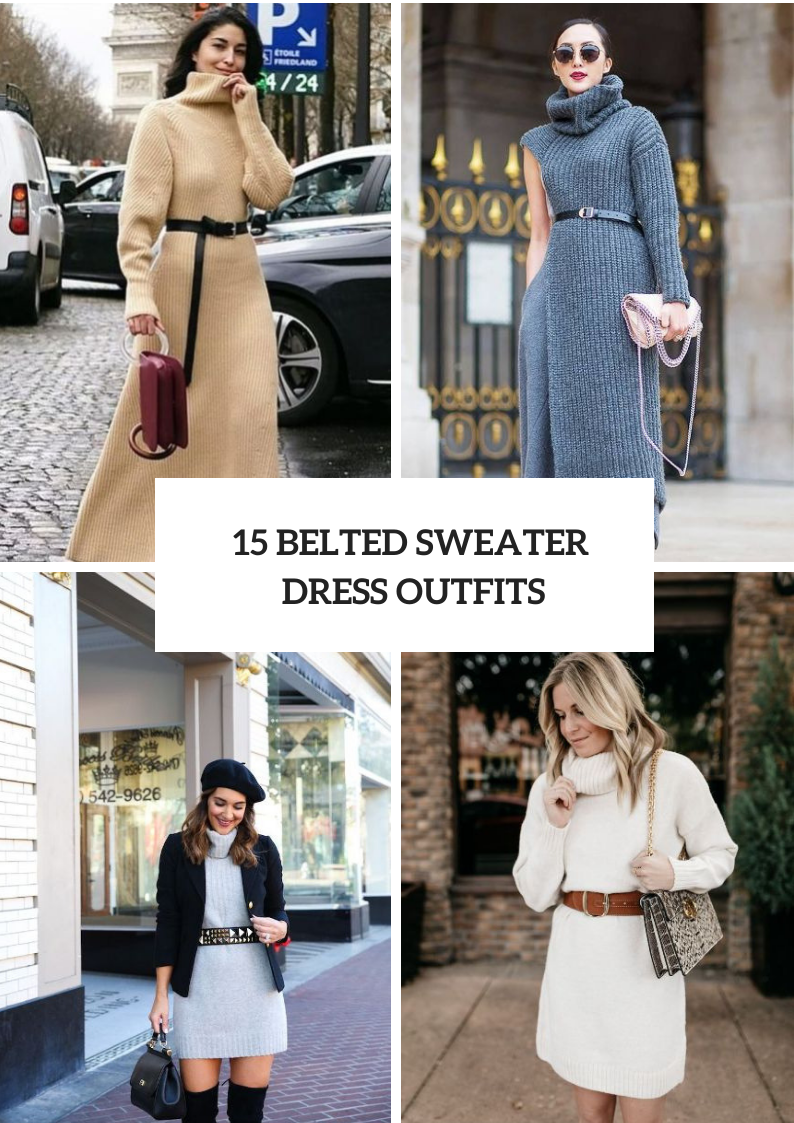 Outfits With Belted Sweater Dresses
