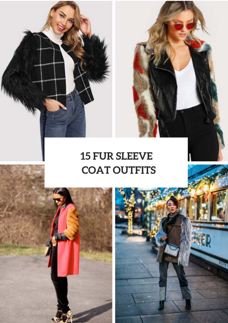 15 Outfits With Fur Sleeved Jackets And Coats