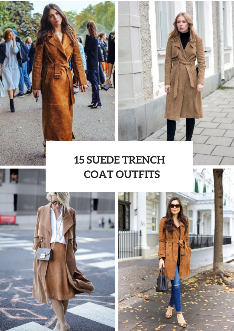 15 Outfits With Suede Trench Coats