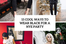 15 cool ways to wear black for a nye party cover