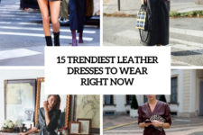 15 trendiest leather dresses to wear right now cover
