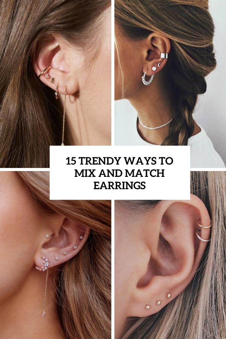 15 Trendy Ways To Mix And Match Earrings