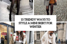 15 trendy ways to style a mini skirt for winter cover