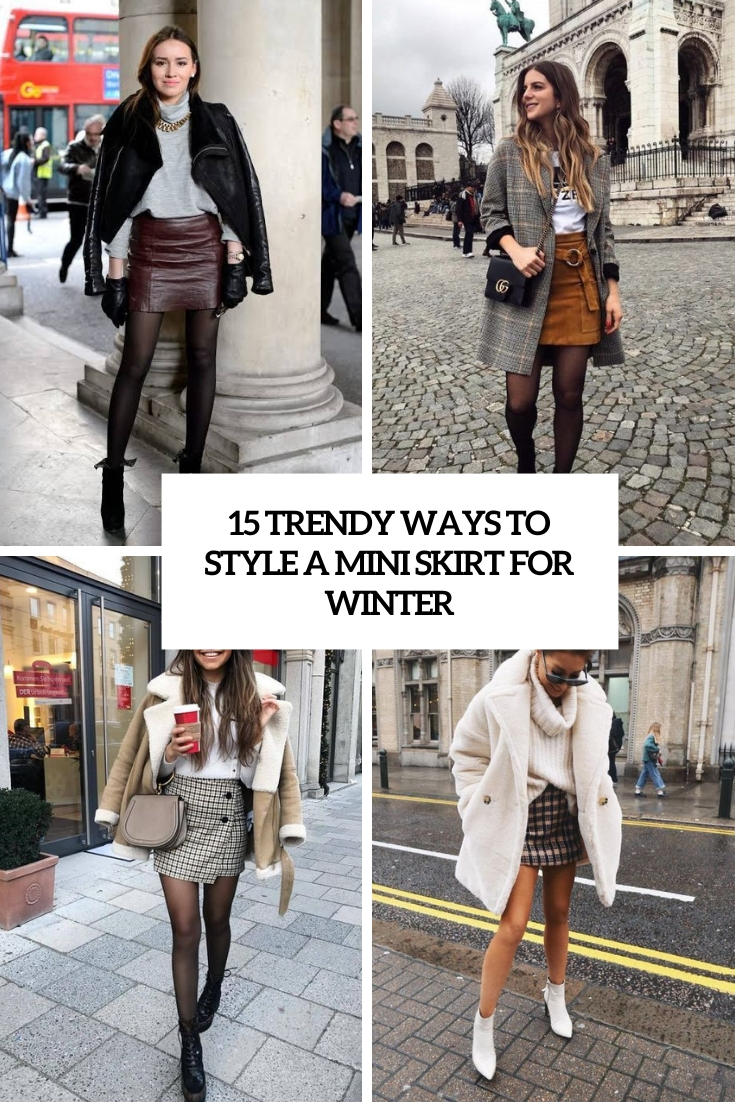 15 Trendy Ways To Style A Mini Skirt For Winter