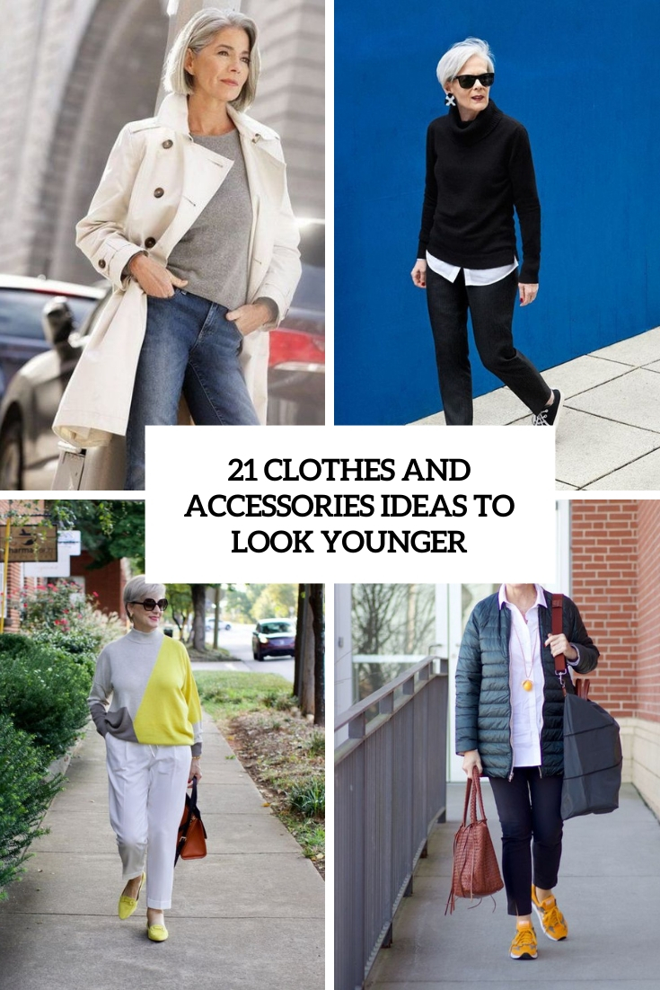 21 Clothes And Accessories Ideas To Look Younger