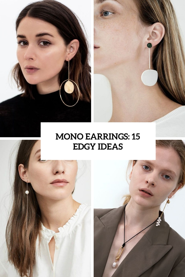 Mono Earrings: 15 Edgy Ideas