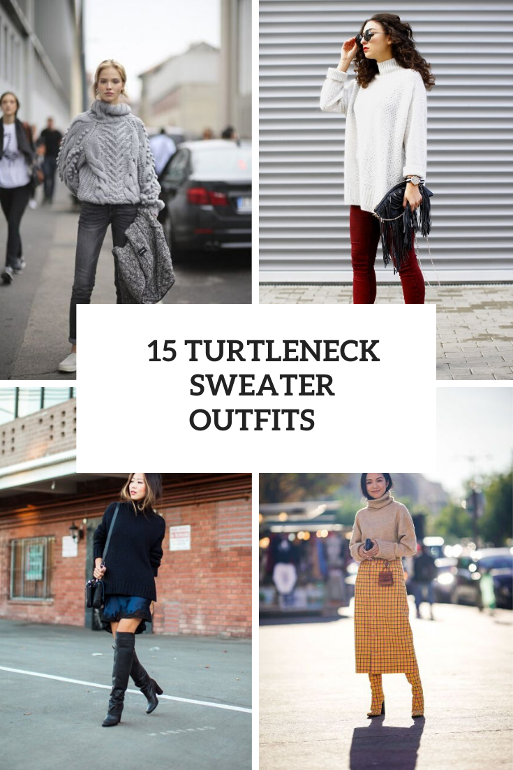 Comfy Outfits With Turtleneck Sweaters