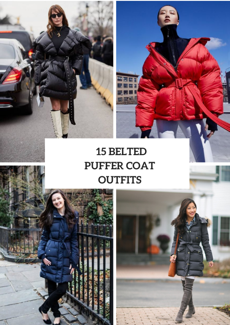 15 Looks With Belted Puffer Jackets And Coats