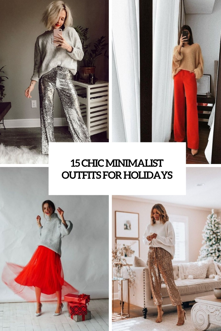 15 Chic Minimalist Outfits For Holidays