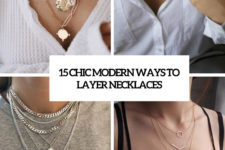 15 chic modern ways to layer necklaces cover