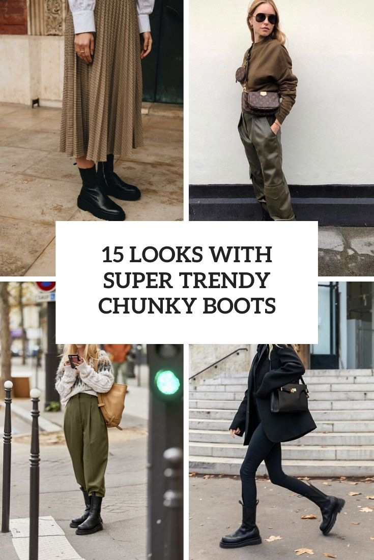 looks with super trendy chunky boots cover