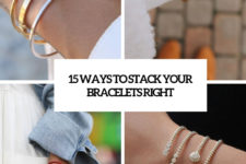 15 ways to stack your bracelets right cover