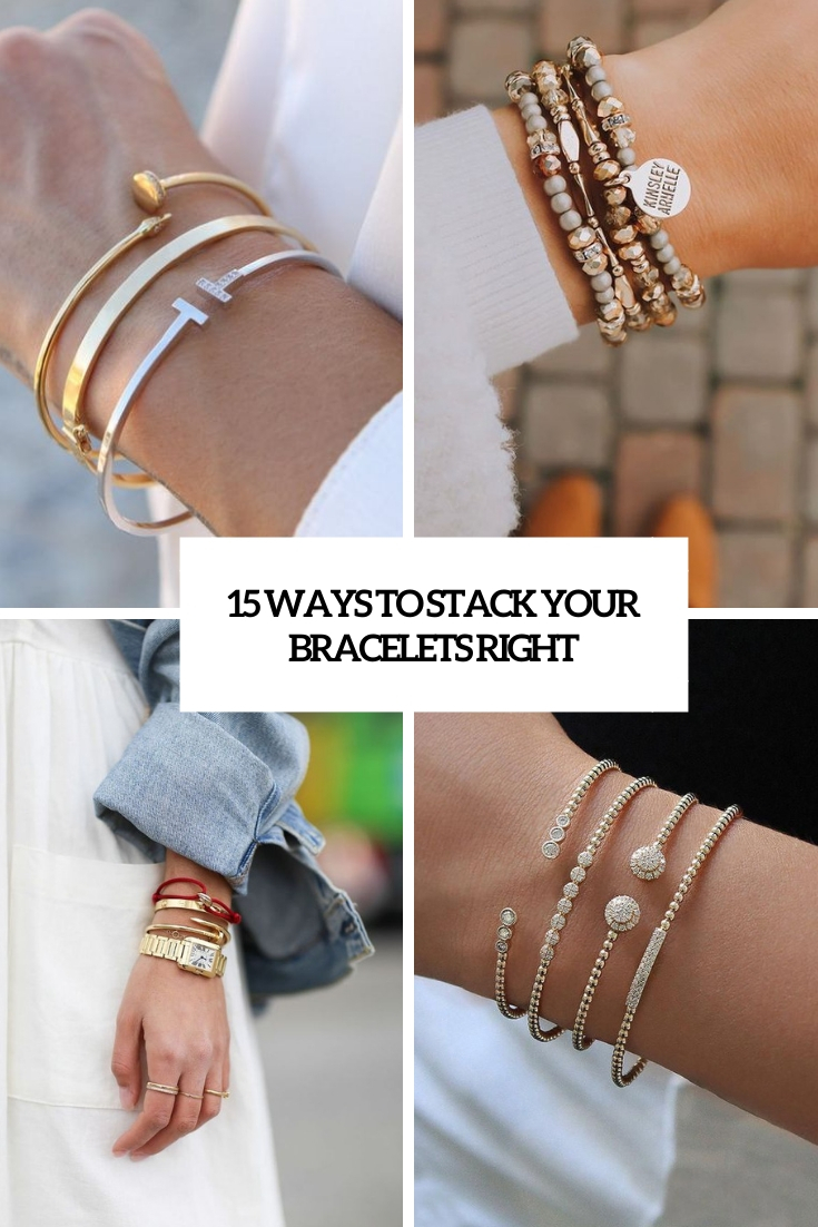 15 Ways To Stack Your Bracelets Right