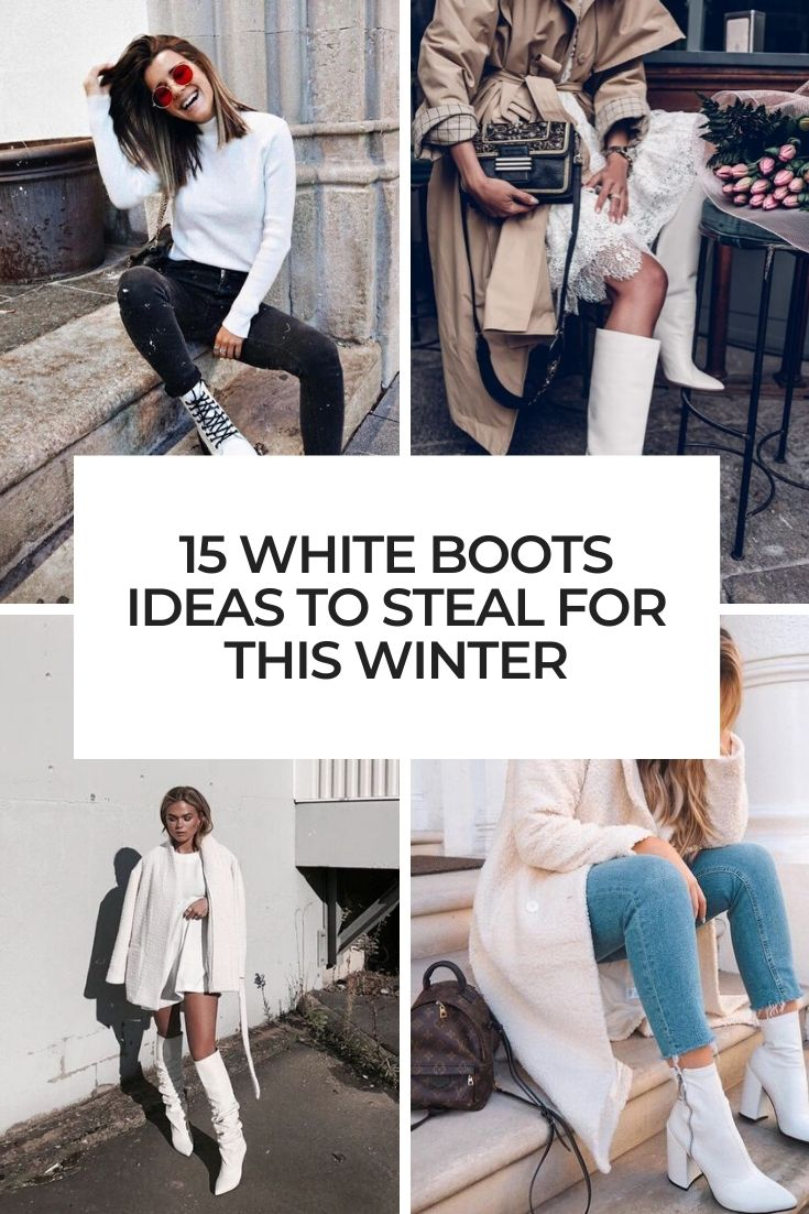 white boots ideas to steal for this winter cover