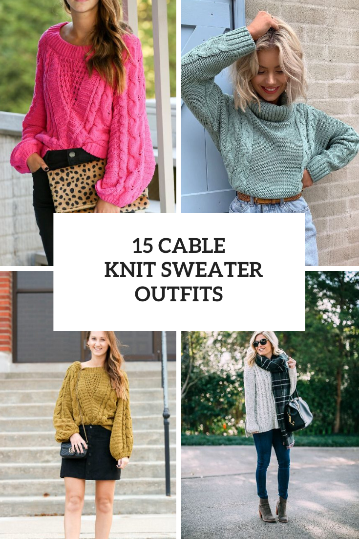 Amazing Outfits With Cable Knit Sweaters