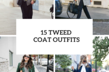 15 Look Ideas With Tweed Coats To Repeat