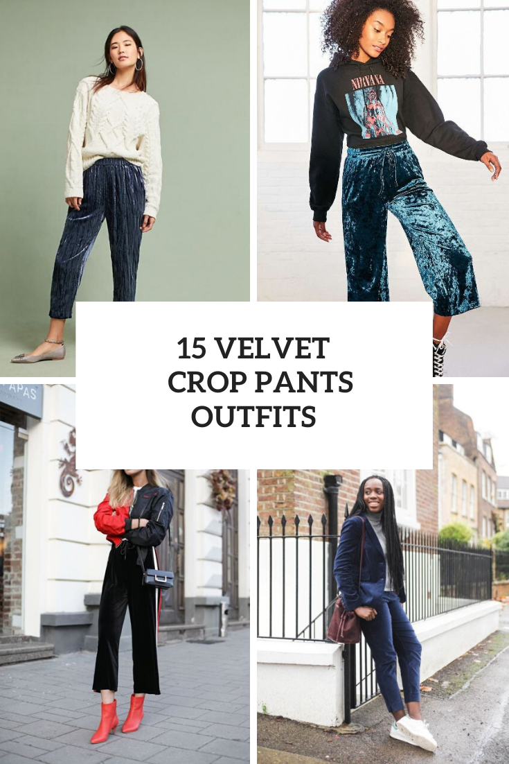 15 Look Ideas With Velvet Cropped Pants