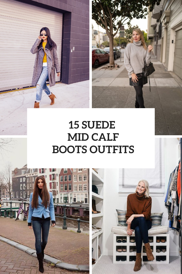 15 Looks With Suede Mid Calf Boots For Ladies