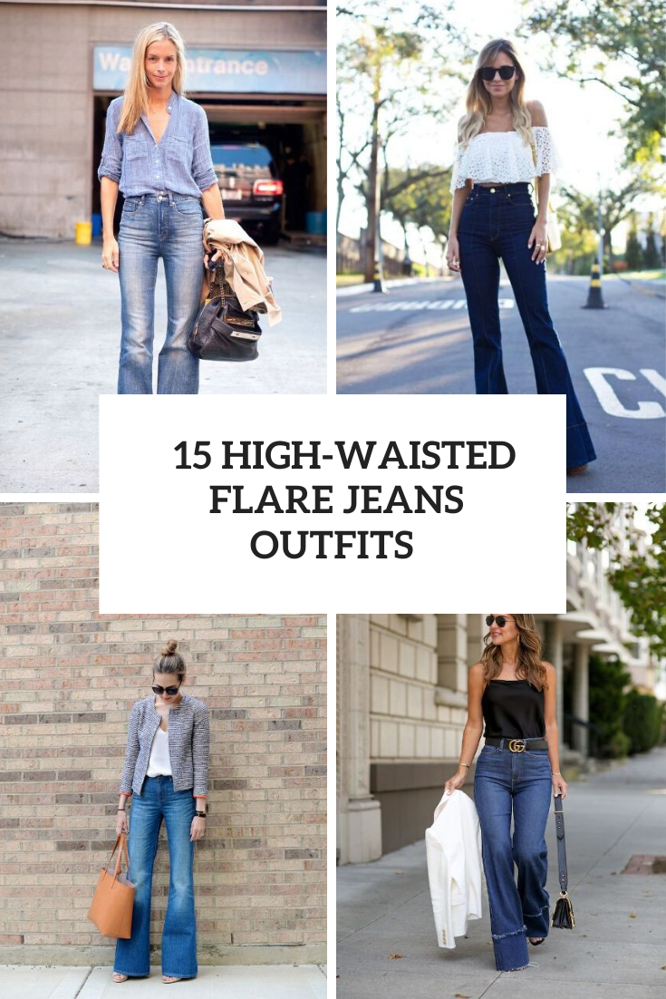 Outfits With High Waisted Flare Jeans For Ladies