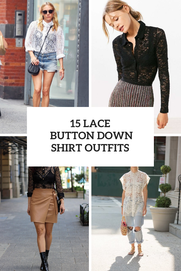 Outfits With Lace Button Down Shirts And Blouses