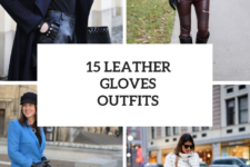 15 Outfits With Leather Gloves For Ladies