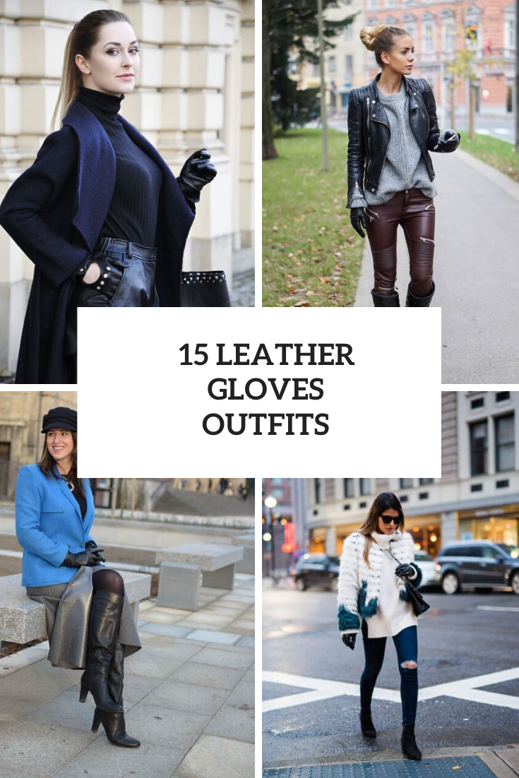 Outfits With Leather Gloves For Ladies