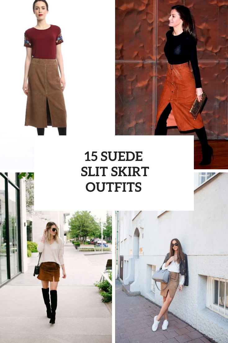 Outfits With Suede Slit Skirts