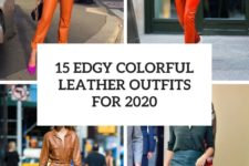 15 edgy colorful leather outfits for 2020 cover