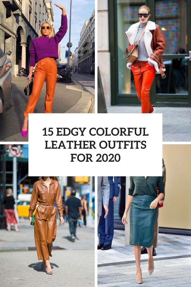 15 Edgy Colorful Leather Outfits For 2020