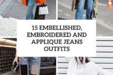 15 embellished, embroidered and applique jeans outfits cover