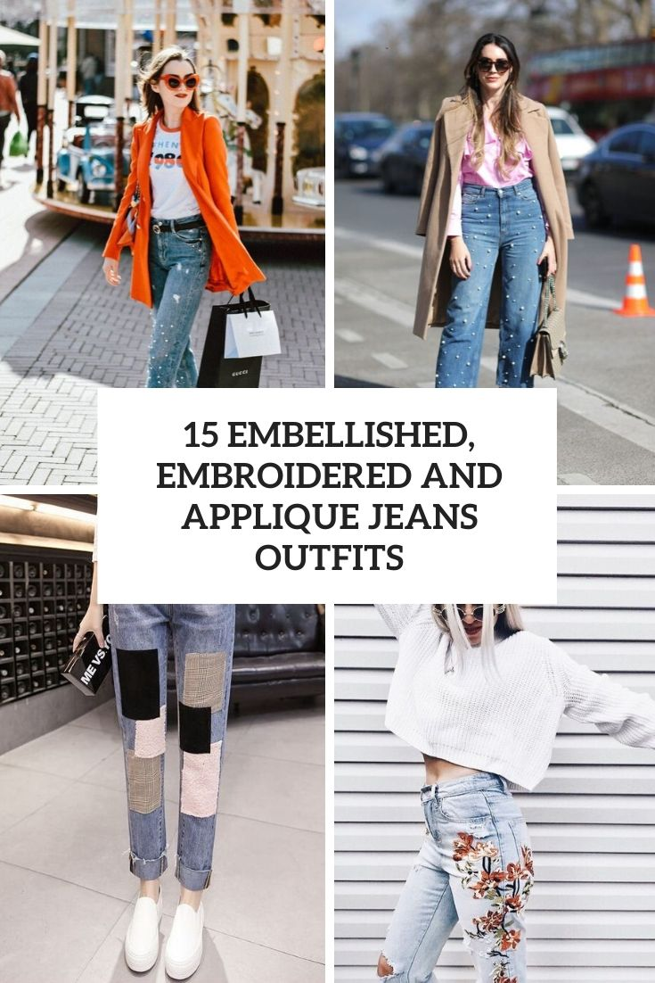 embellished, embroidered and applique jeans outfits cover