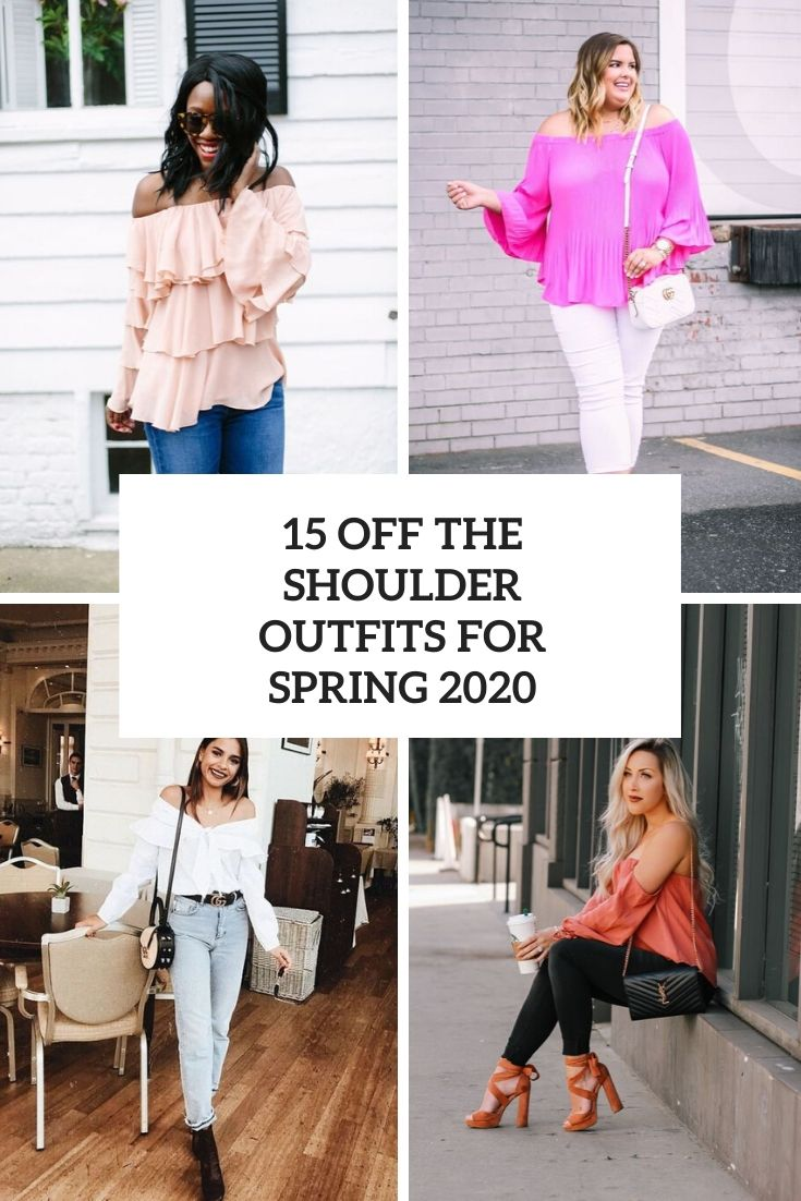 15 Off The Shoulder Outfits For Spring 2020