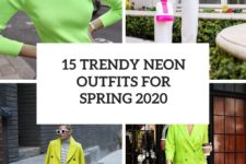 15 trendy neon outfits for spring 2020 cover