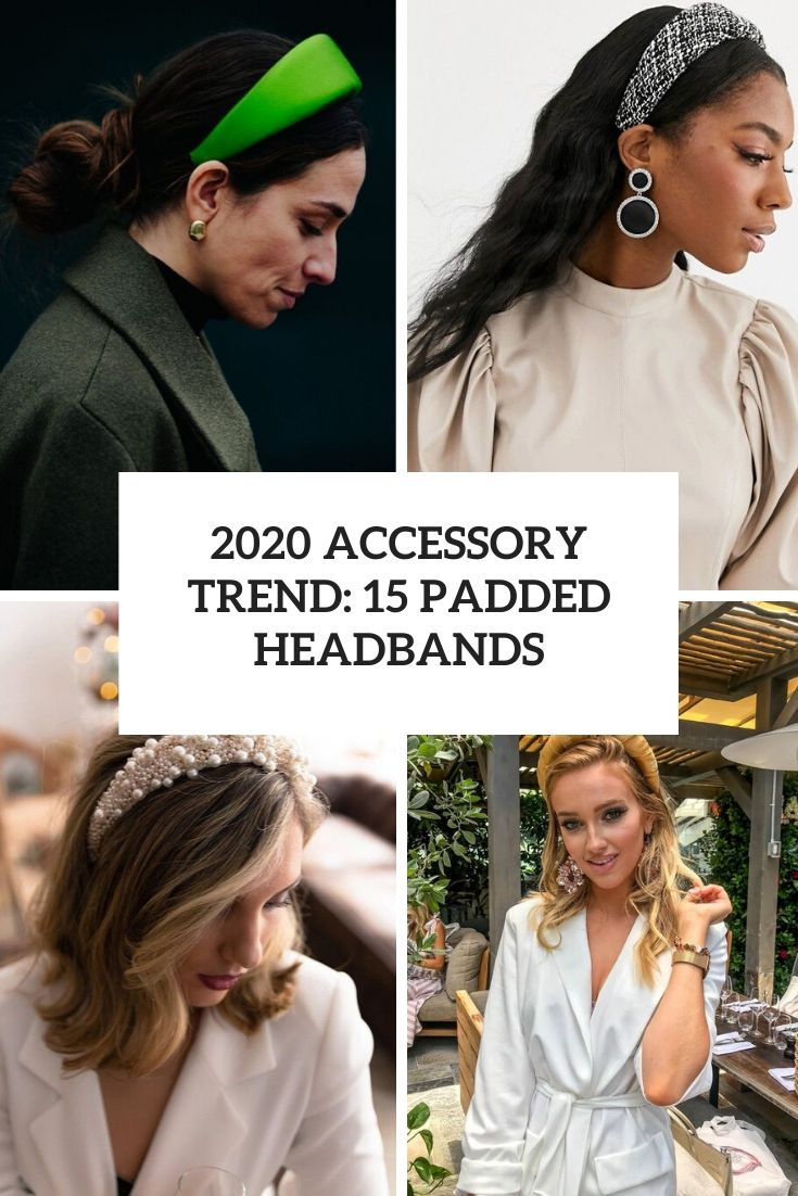 2020 Accessory Trend: 15 Padded Headbands