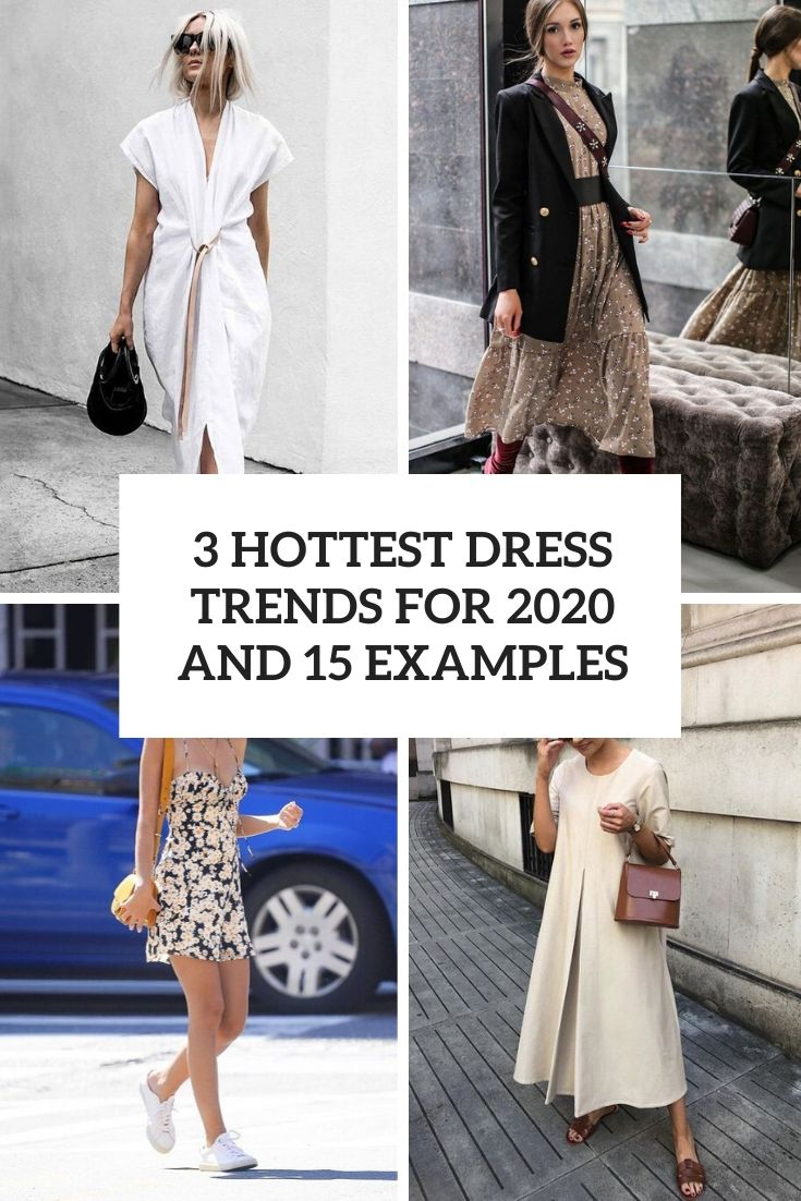 3 Hottest Dress Trends For 2020 And 15 Examples