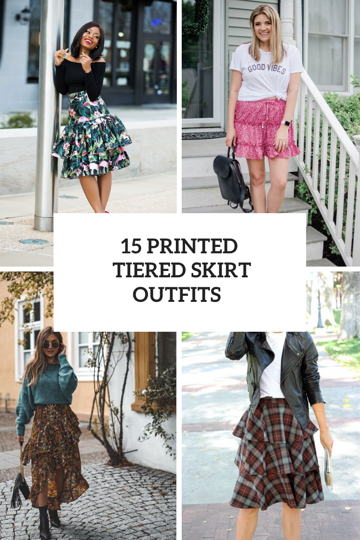 Looks With Printed Tiered Skirts