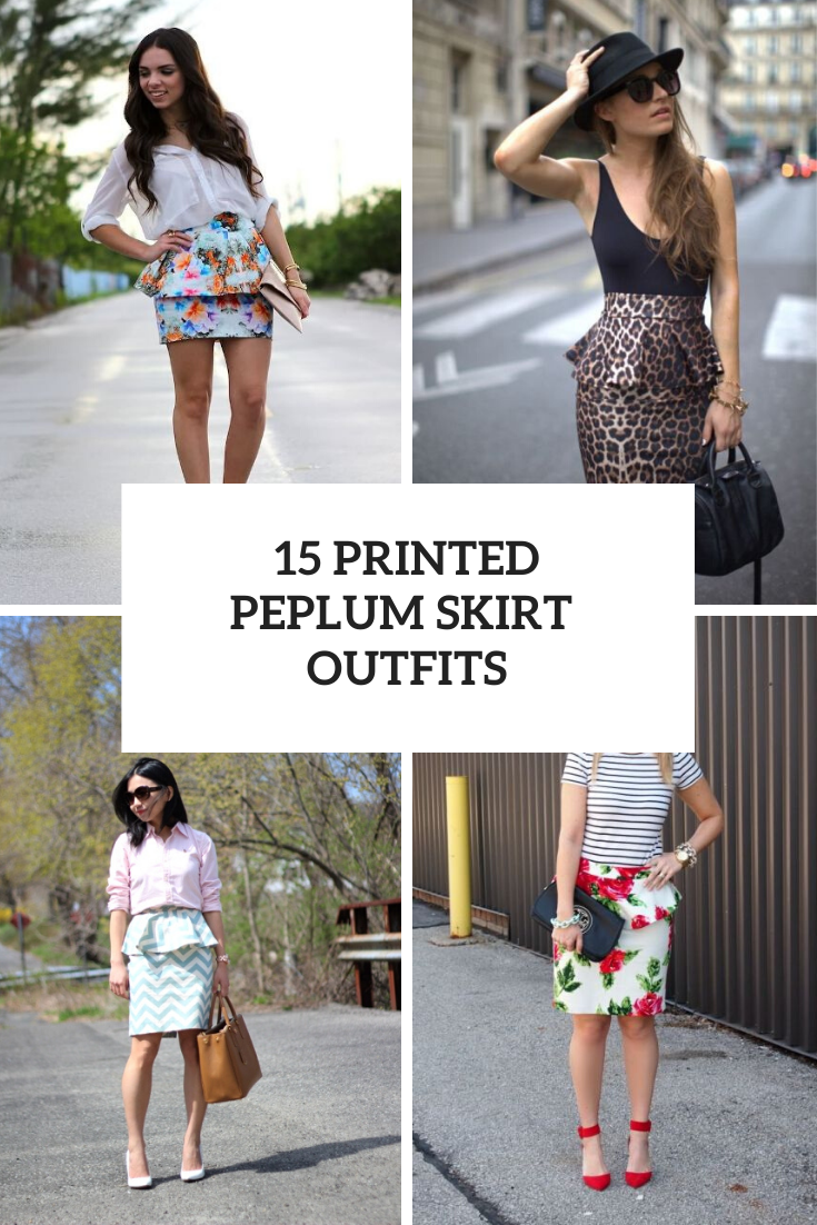 15 Outfit Ideas With Printed Peplum Skirts