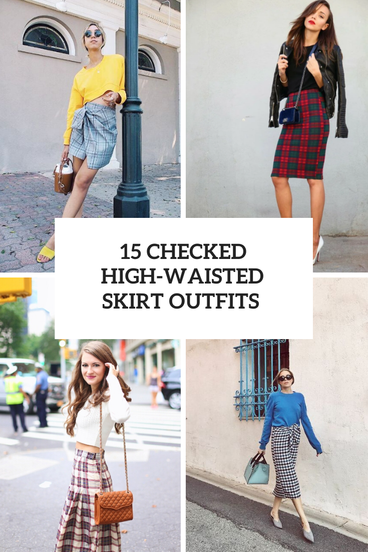 Outfits With Checked High Waisted Skirts