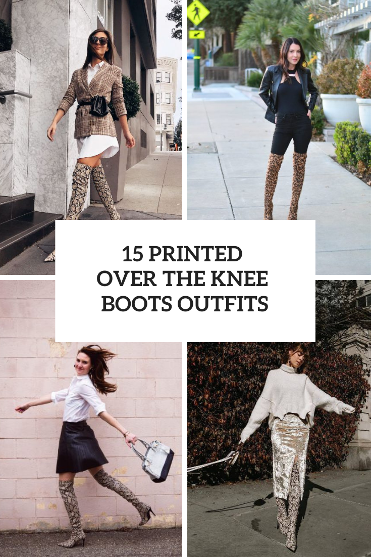 Outfits With Printed Over The Knee Boots For This Spring