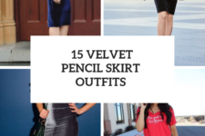 15 Outfits With Velvet Pencil Skirts