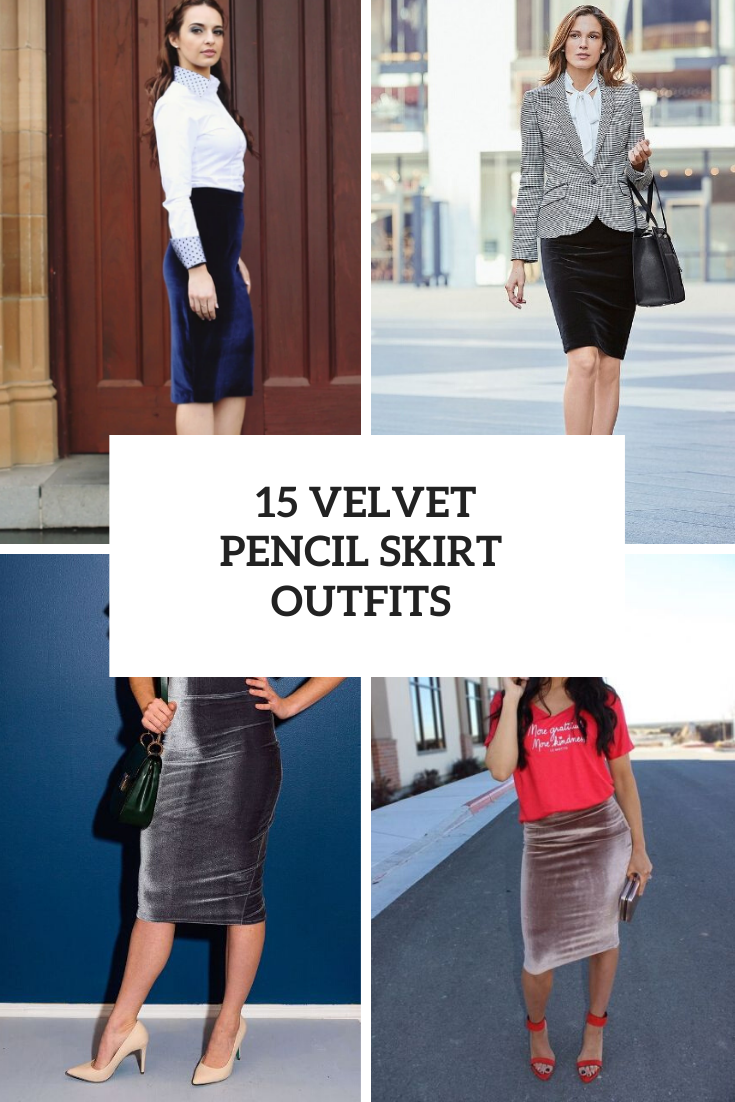 Outfits With Velvet Pencil Skirts