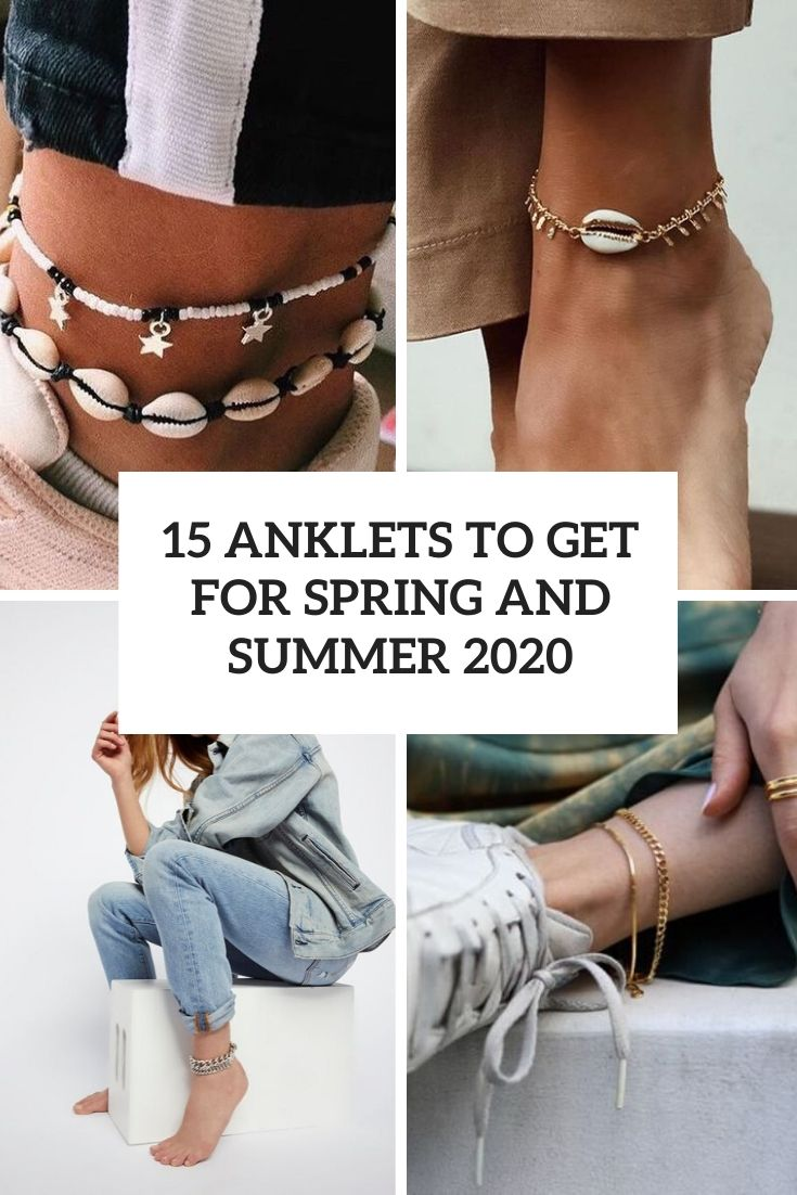 15 Anklets To Get For Spring And Summer 2020