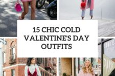 15 chic cold valentine's day outfits cover