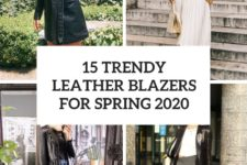 15 trendy leather blazers for spring 2020 cover