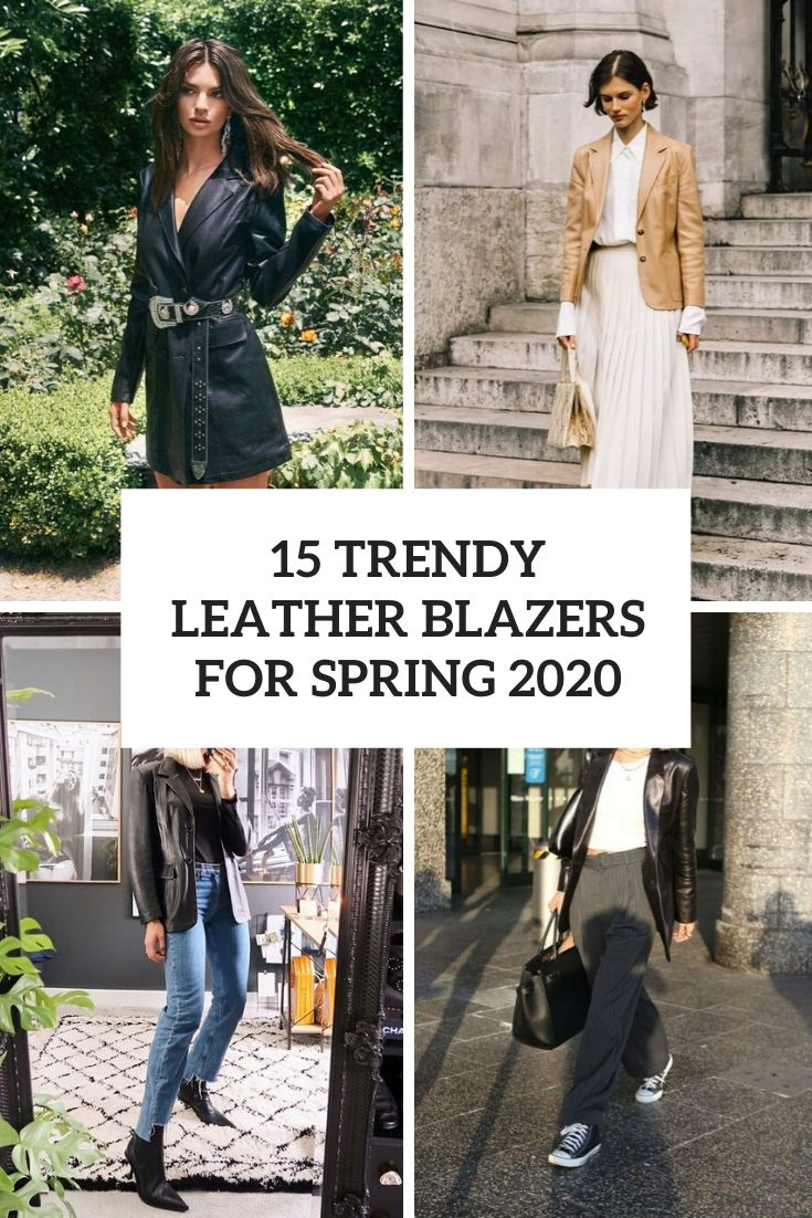 15 Trendy Leather Blazers For Spring 2020